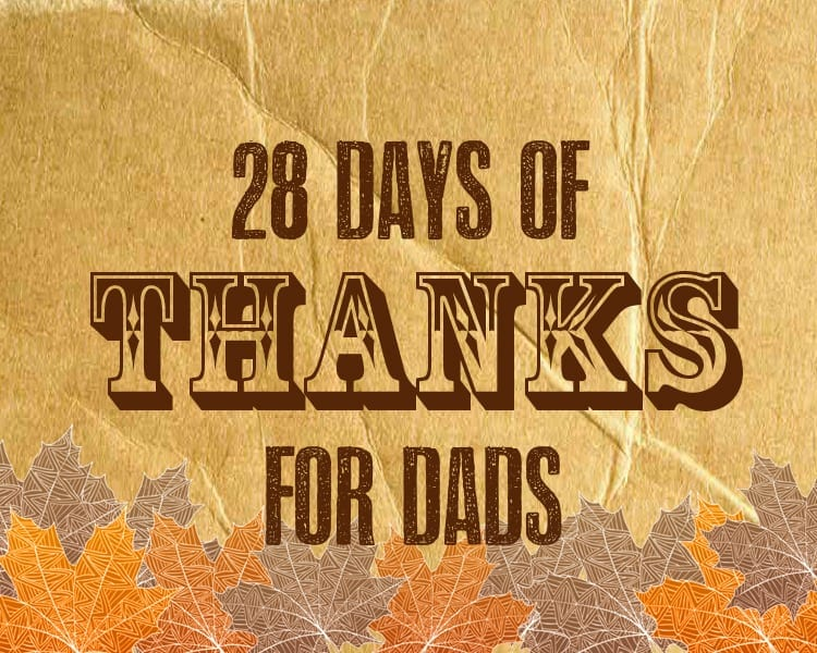 28 Days of Thanks for Dads