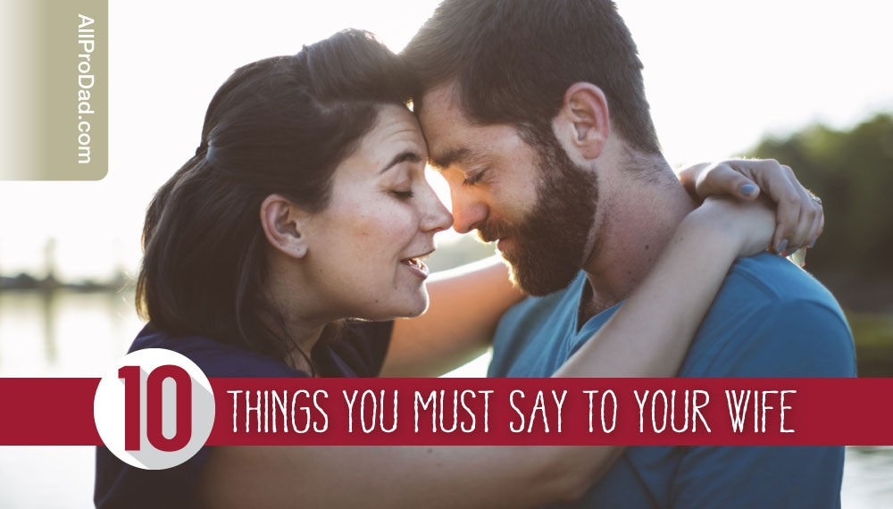 things you must say to your wife