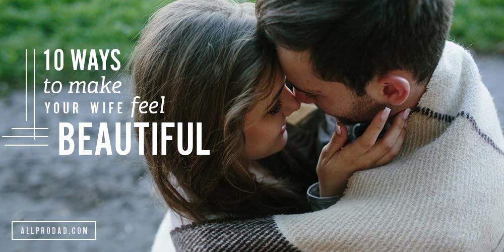 10-ways-to-make-your-wife-feel-beautiful-new