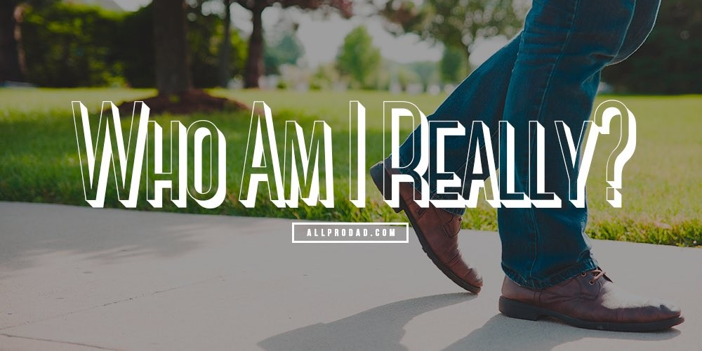Who Am I Really? - All Pro Dad : All Pro Dad