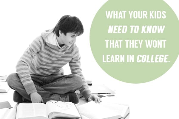 10 Things Your Kids Won't Learn in College