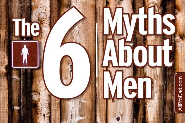 6 myths about men
