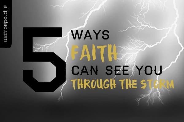 5 Ways Faith Can See You Through The Storm