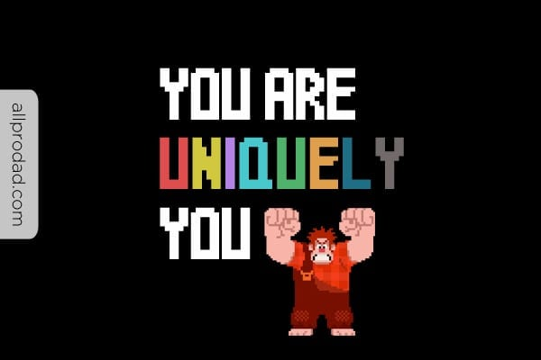 you are uniquely you