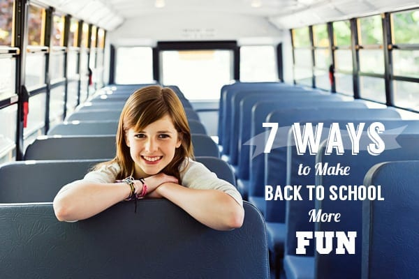 7 Ways to Make Back to School Fun for Kids