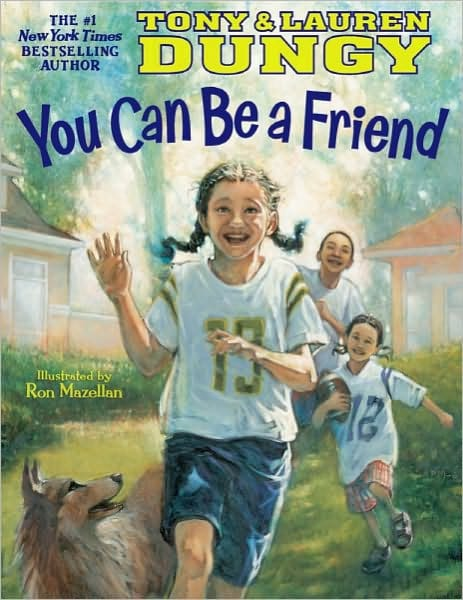 You Can Be A Friend by Tony and Lauren Dungy