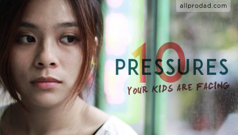 pressures your kids are facing
