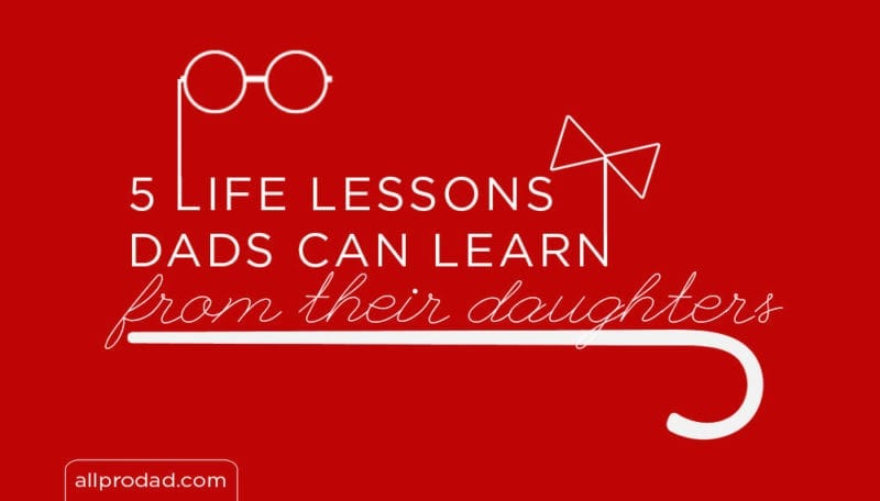dads can learn from their daughters