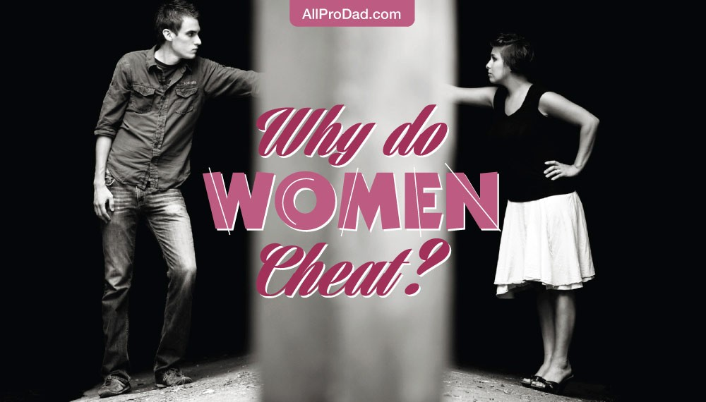 Why Do Women Cheat? - All Pro Dad : All Pro Dad