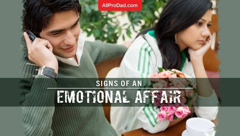 Signs of an Emotional Affair | All Pro Dad
