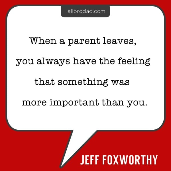 jeff foxworthy parenting something more important than you