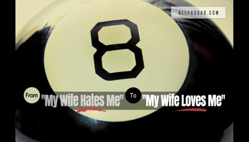 my wife hates me