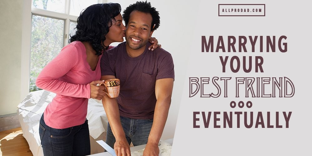 marrying your best friend