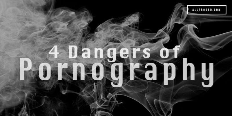 dangers of pornography