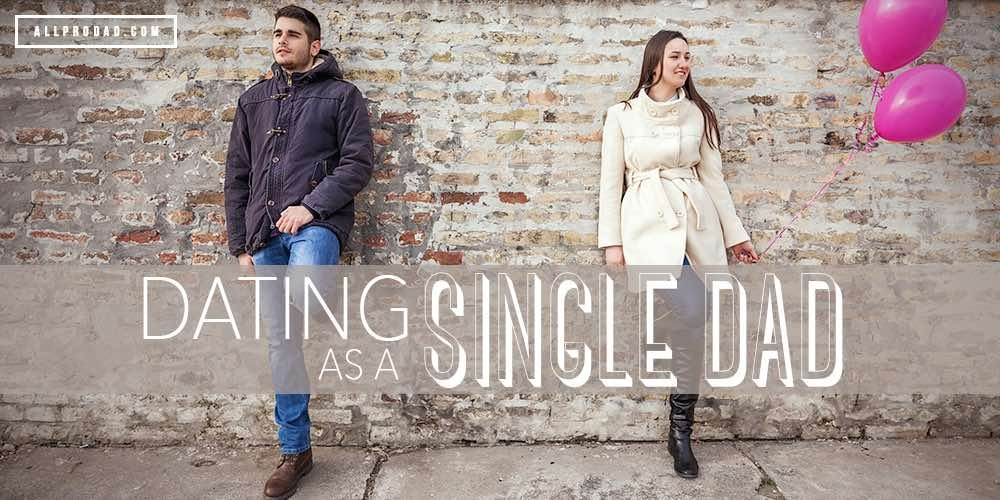 dating as a single dad