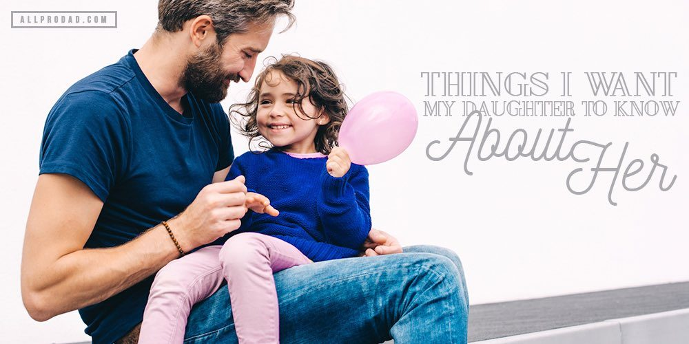 things I want my daughter to know