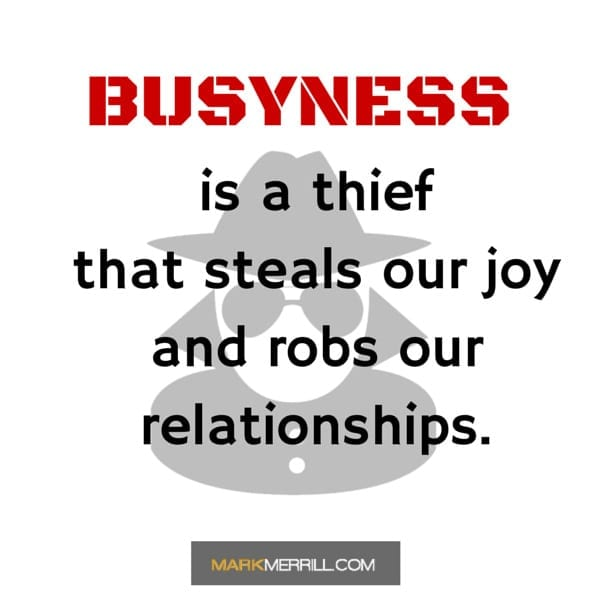 busyness is a thief quote