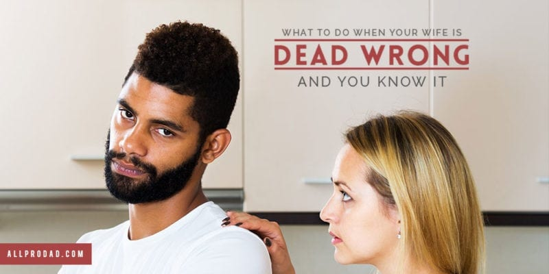 when your wife is wrong